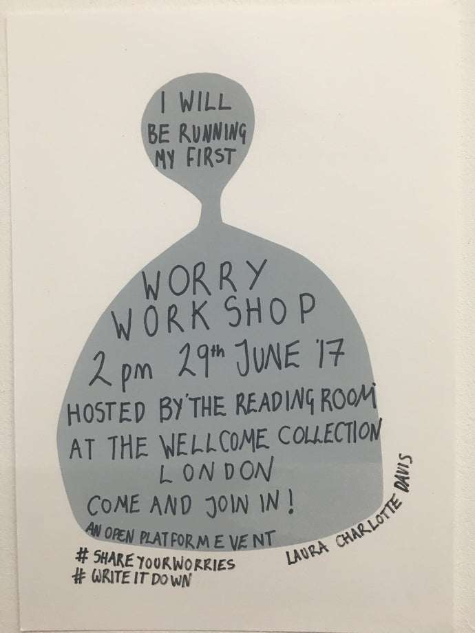Worry Workshop, The Reading Room, The Wellcome Collection, London June 2017