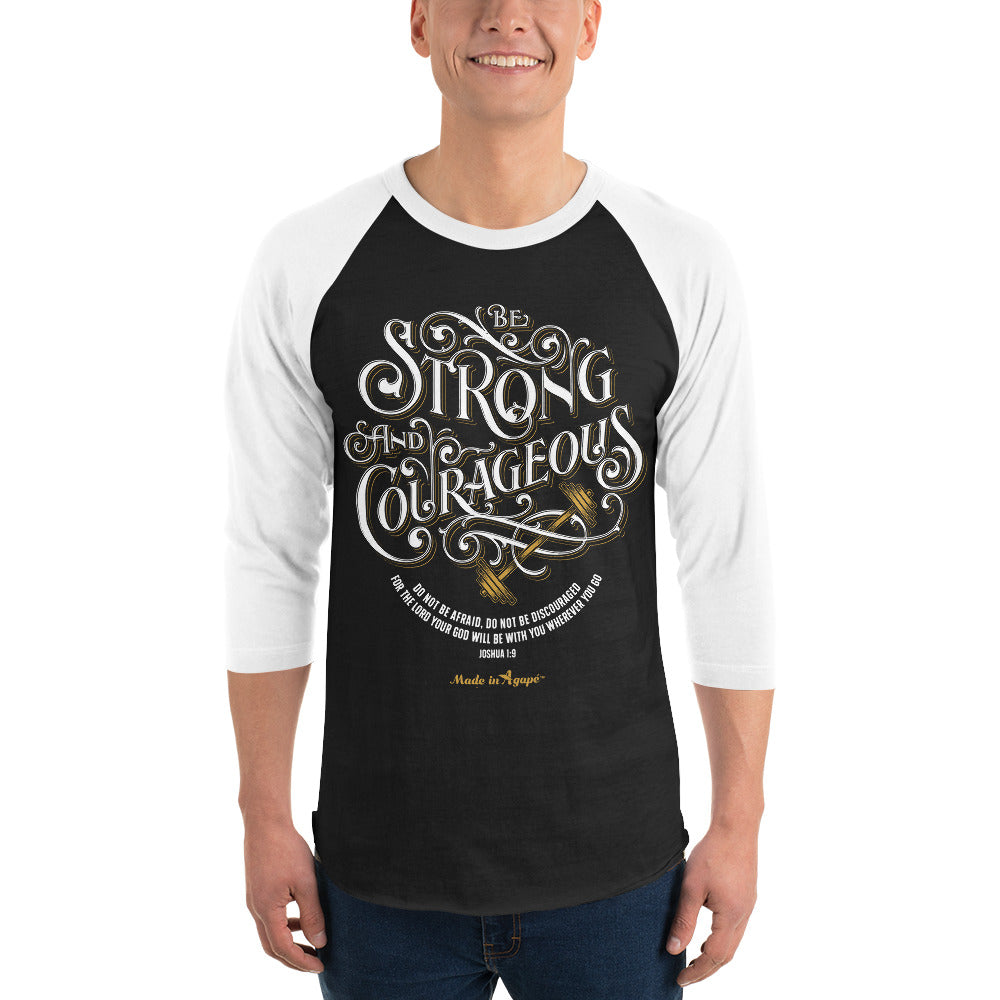 Be Strong And Courageous - Unisex 3/4 Sleeve Raglan Baseball Tee-Made In Agapé