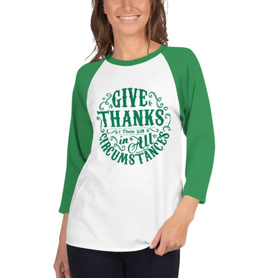 Give Thanks In All Circumstances - Unisex 3/4 Sleeve Raglan Baseball Tee-Made In Agapé