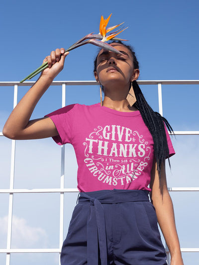 Give Thanks In All Circumstances - Ladies' Fit Tee-Made In Agapé