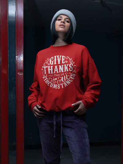 Give Thanks In All Circumstances - Women's Sweatshirt-Made In Agapé