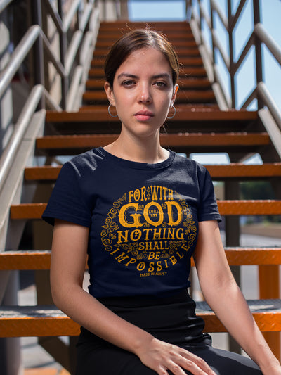 Nothing Impossible With God - Ladies' Fit Tee-Made In Agapé