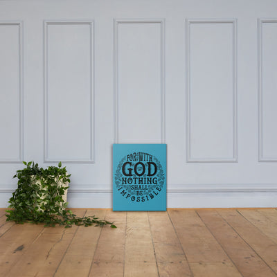Nothing Impossible With God - Canvas Wall Art-16×20-Made In Agapé