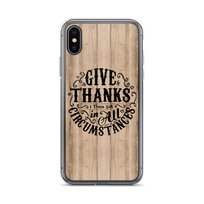 Give Thanks In All Circumstances - iPhone Case-iPhone X/XS-Made In Agapé