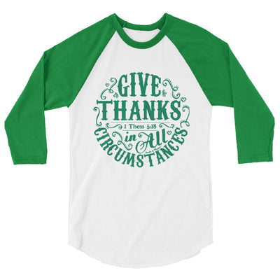 Give Thanks In All Circumstances - Unisex 3/4 Sleeve Raglan Baseball Tee-White/Kelly-XS-Made In Agapé