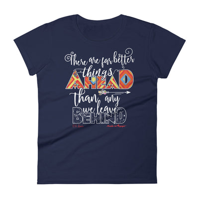 Far Better Things Ahead - Ladies' Fit Tee-Navy-S-Made In Agapé