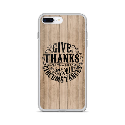Give Thanks In All Circumstances - iPhone Case-iPhone 7 Plus/8 Plus-Made In Agapé