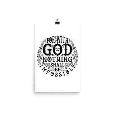 Nothing Impossible With God - Poster-12×18-Made In Agapé