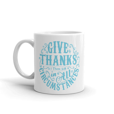 Give Thanks In All Circumstances - Coffee Mug-11oz-Left Handle-Made In Agapé
