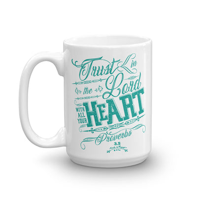 Trust In The Lord - Coffee Mug-15oz-Left Handle-Made In Agapé