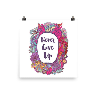 Never Give Up - Poster-10×10-Made In Agapé