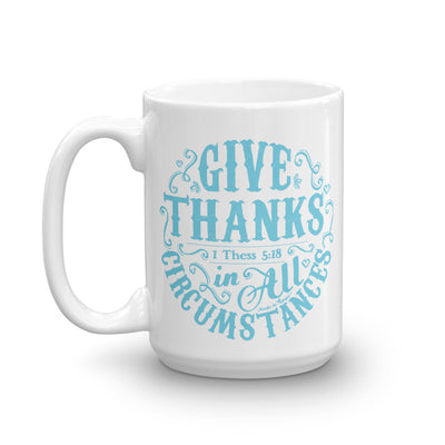 Give Thanks In All Circumstances - Coffee Mug-15oz-Left Handle-Made In Agapé