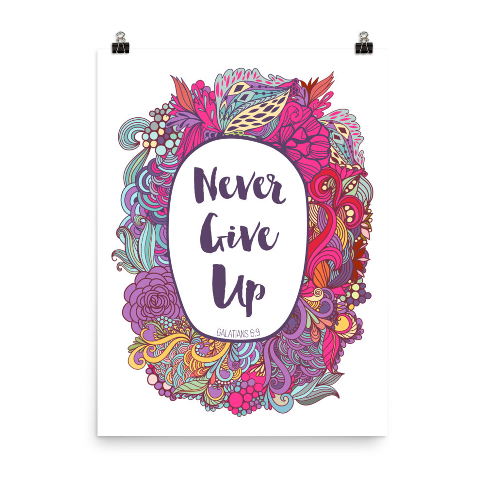 Never Give Up - Poster-18×24-Made In Agapé