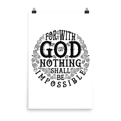 Nothing Impossible With God - Poster-24×36-Made In Agapé