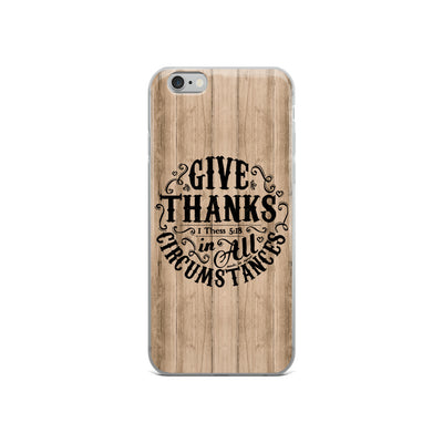 Give Thanks In All Circumstances - iPhone Case-iPhone 6/6s-Made In Agapé