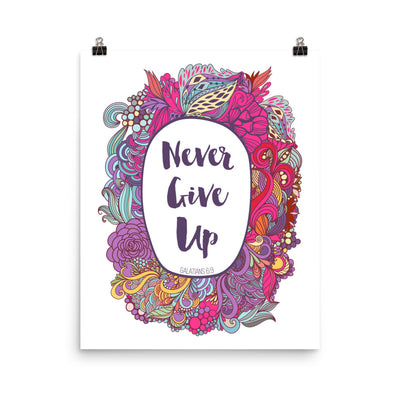 Never Give Up - Poster-16×20-Made In Agapé