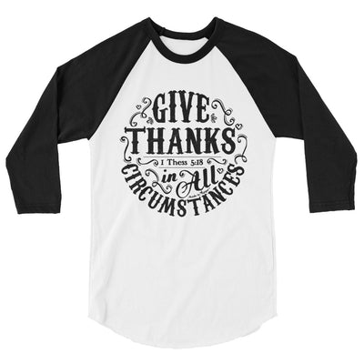 Give Thanks In All Circumstances - Unisex 3/4 Sleeve Raglan Baseball Tee-White/Black-XS-Made In Agapé