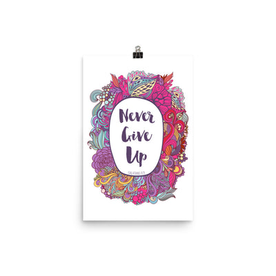Never Give Up - Poster-12×18-Made In Agapé
