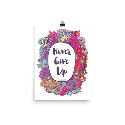 Never Give Up - Poster-12×16-Made In Agapé
