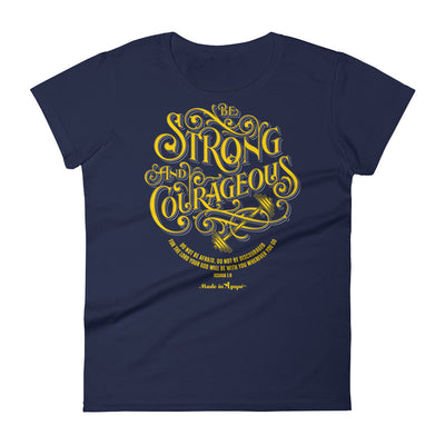 Be Strong And Courageous - Ladies' Fit Tee-Navy-S-Made In Agapé