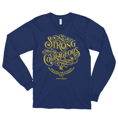 Be Strong And Courageous - Unisex Long Sleeve Shirt-Navy-S-Made In Agapé