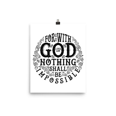 Nothing Impossible With God - Poster-8×10-Made In Agapé