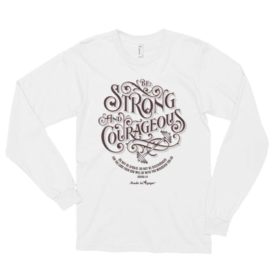 Be Strong And Courageous - Unisex Long Sleeve Shirt-White-S-Made In Agapé