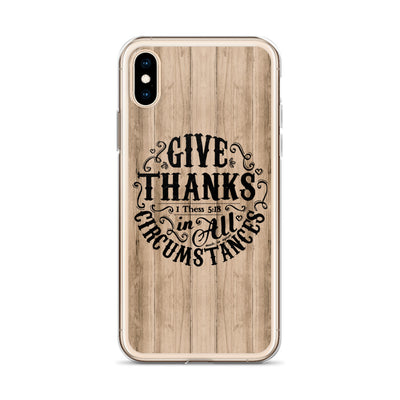 Give Thanks In All Circumstances - iPhone Case-Made In Agapé
