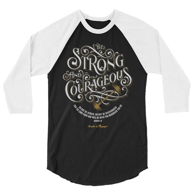 Be Strong And Courageous - Unisex 3/4 Sleeve Raglan Baseball Tee-Black/White-XS-Made In Agapé