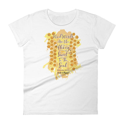 Kind Words Are Like Honey - Ladies' Fit Tee-White-S-Made In Agapé