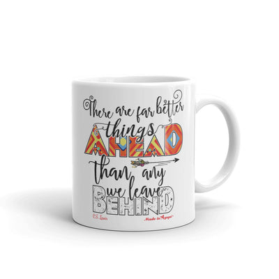 Far Better Things Ahead - Coffee Mug-11oz-Made In Agapé