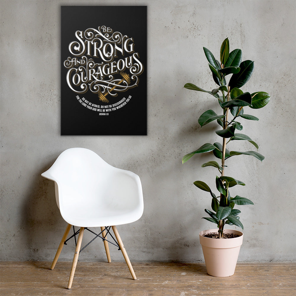 Be Strong And Courageous - Canvas Wall Art-24×36-Made In Agapé