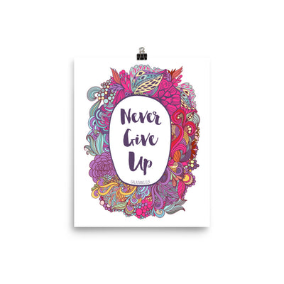 Never Give Up - Poster-8×10-Made In Agapé