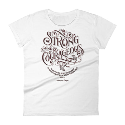 Be Strong And Courageous - Ladies' Fit Tee-White-S-Made In Agapé