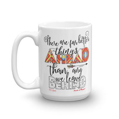 Far Better Things Ahead - Coffee Mug-15oz-Left Handle-Made In Agapé