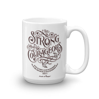 Be Strong And Courageous - Coffee Mug-15oz-Made In Agapé
