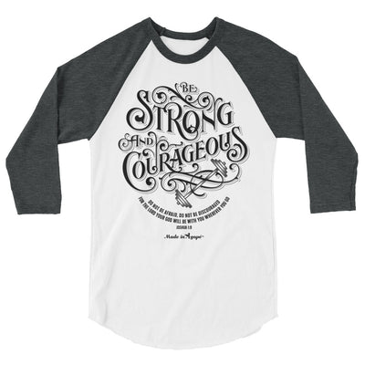 Be Strong And Courageous - Unisex 3/4 Sleeve Raglan Baseball Tee-White/Heather Charcoal-XS-Made In Agapé