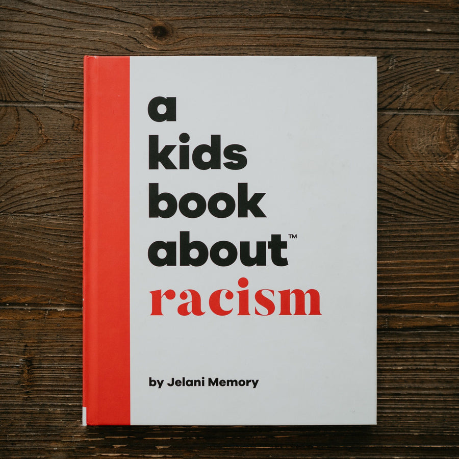 A Kids Book About™ Racism