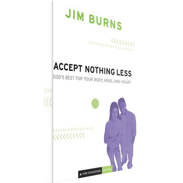 Accept Nothing Less: God's Best for Your Body, Mind, and Heart