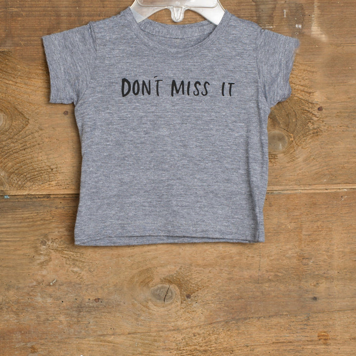 Don't Miss It Kids T-shirt (Baby, Toddler & Youth sizes)