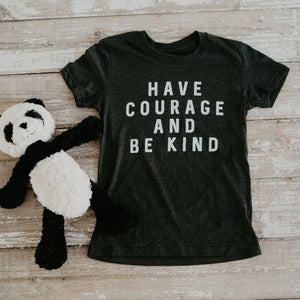 Have Courage and Be Kind Youth T-Shirt
