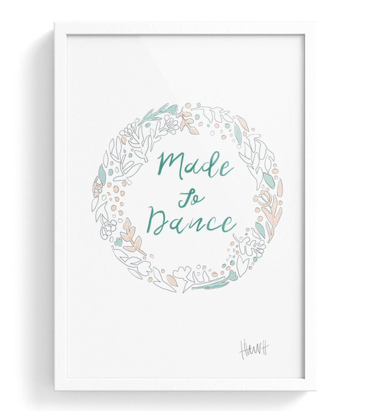 Made To Dance Print