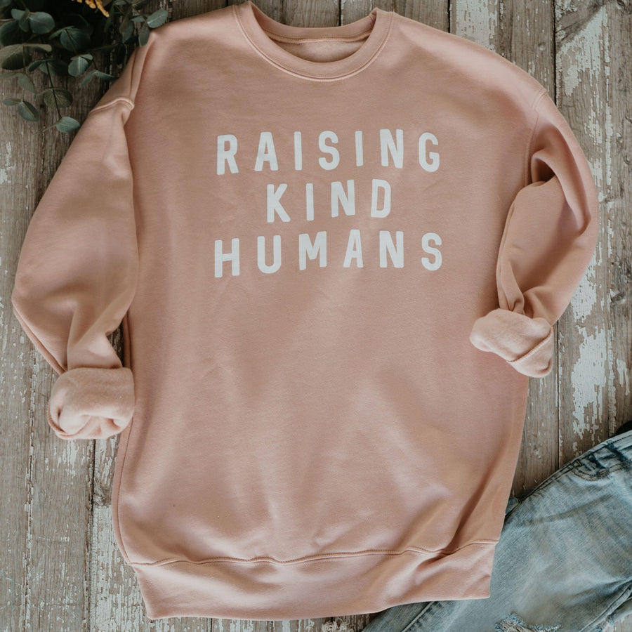 Raising Kind Humans Sweatshirt
