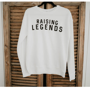 Raising Legends Sweatshirt