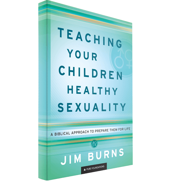 Teaching Your Children Healthy Sexuality By Jim Burns