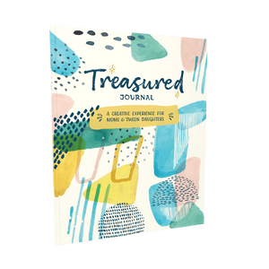 Treasured Journal: A Creative Experience for Moms & Tween Daughters