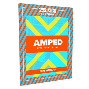 Amped - Live Fully Alive: A 9-Week Devotional Experience for Kids
