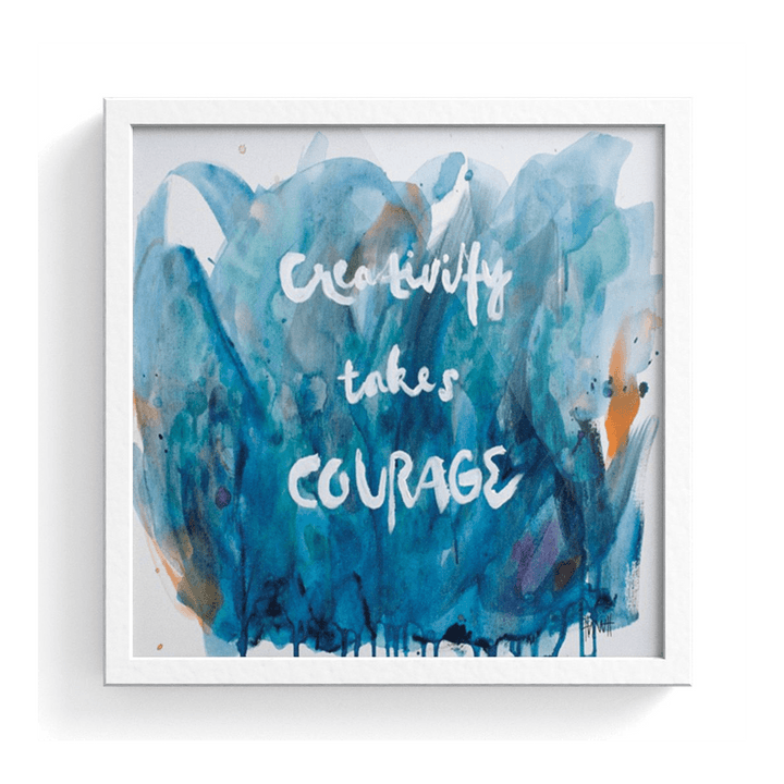 Creativity Takes Courage Print