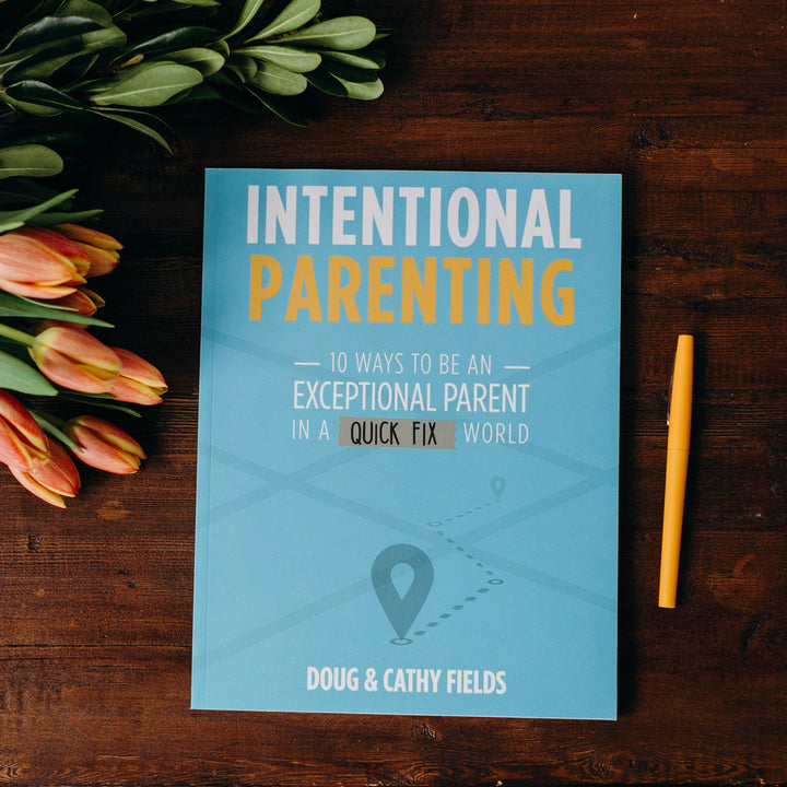 Intentional Parenting: 10 Ways To Be An Exceptional Parent In A Quick Fix World
