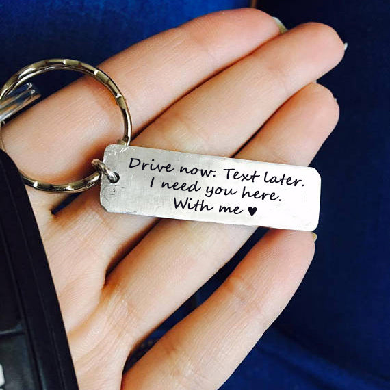 Stainless Steel Keychain — Drive now. Text later. I need you here. With me.
